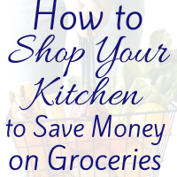 How to Shop Your Kitchen to Save on Groceries – Live Cheap & Travel Often